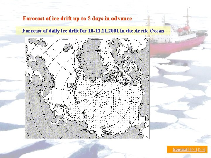 Forecast of ice drift up to 5 days in advance Forecast of daily ice