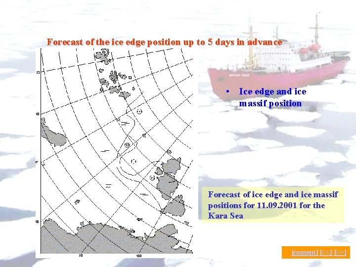 Forecast of the ice edge position up to 5 days in advance • Ice