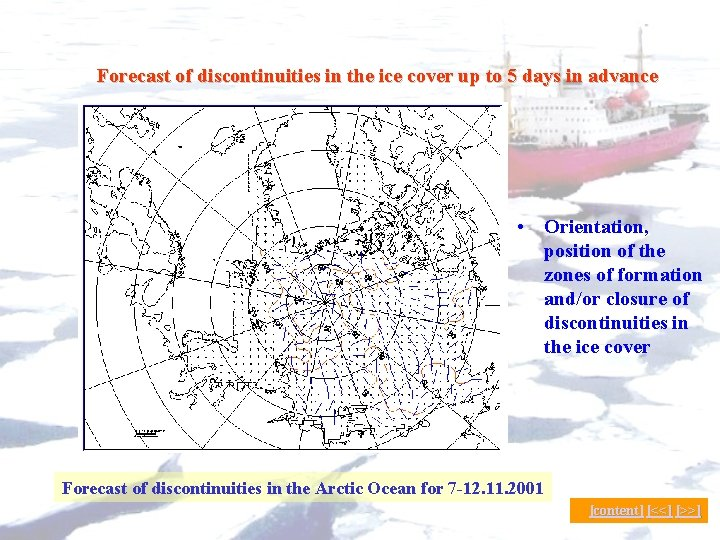 Forecast of discontinuities in the ice cover up to 5 days in advance •