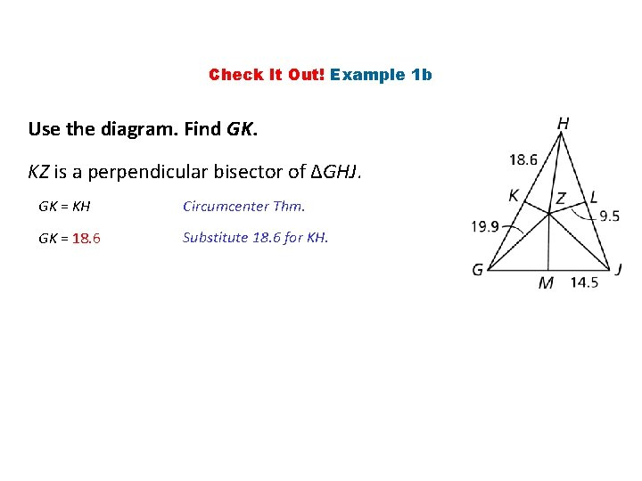 Check It Out! Example 1 b Use the diagram. Find GK. KZ is a