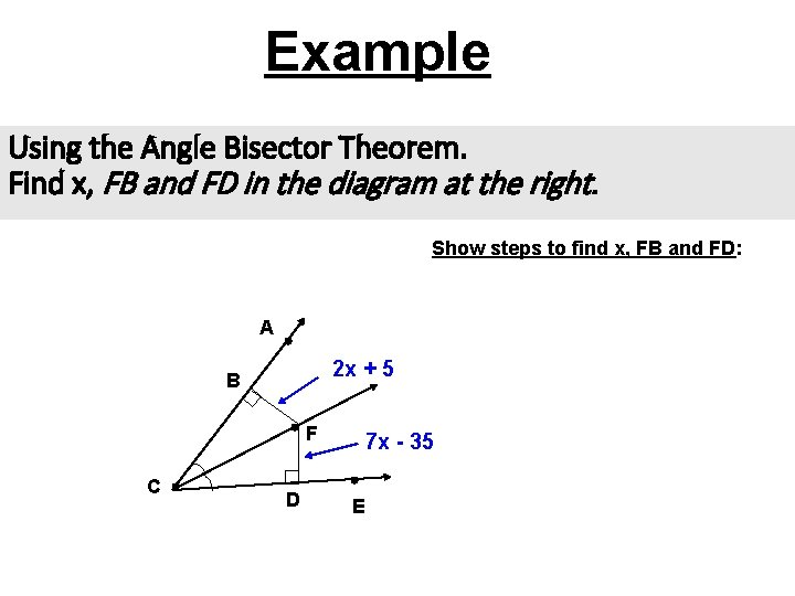 Example Using the Angle Bisector Theorem. Find x, FB and FD in the diagram