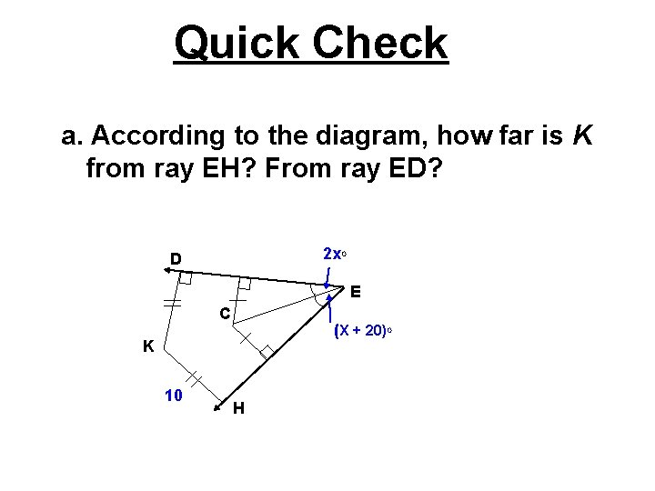 Quick Check a. According to the diagram, how far is K from ray EH?
