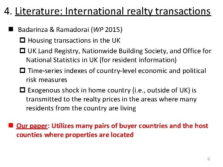 4. Literature: International realty transactions n Badarinza & Ramadorai (WP 2015) p Housing transactions