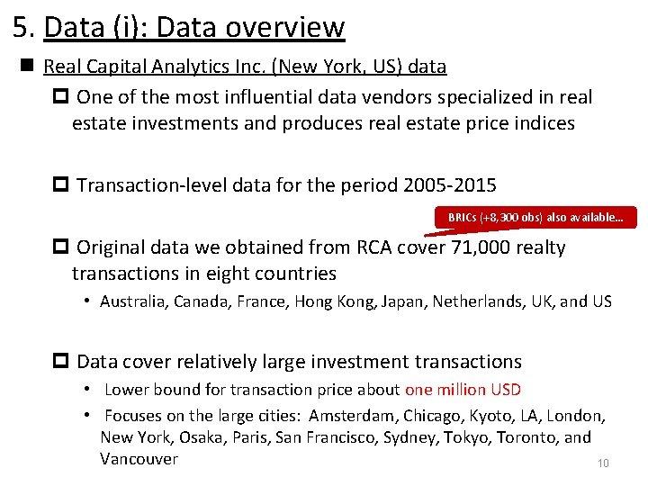 5. Data (i): Data overview n Real Capital Analytics Inc. (New York, US) data
