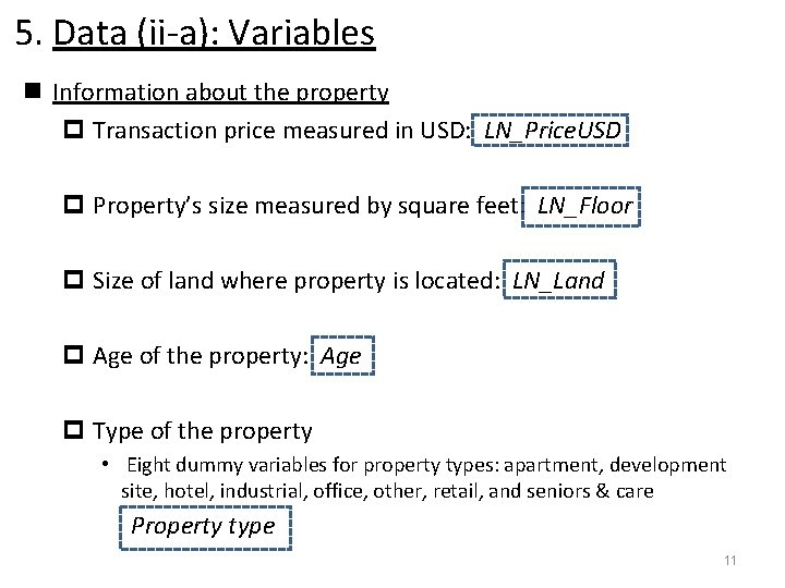 5. Data (ii-a): Variables n Information about the property p Transaction price measured in