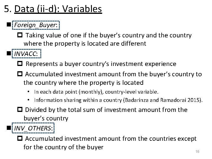 5. Data (ii-d): Variables n Foreign_Buyer: p Taking value of one if the buyer's