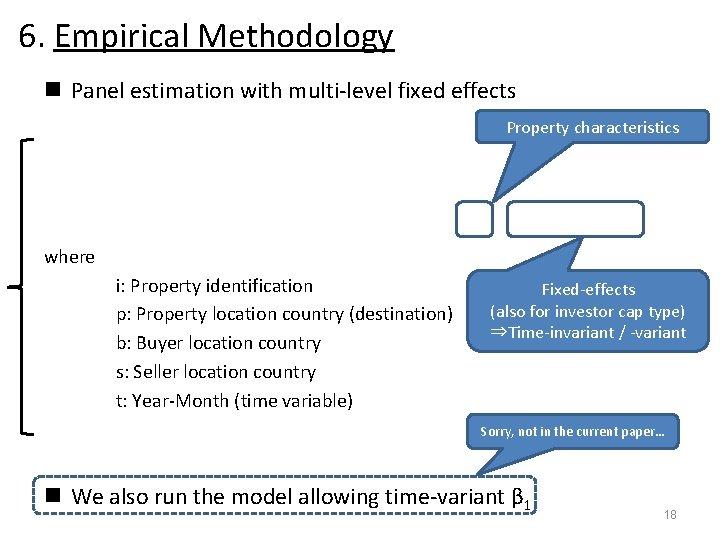 6. Empirical Methodology n Panel estimation with multi-level fixed effects Property characteristics where i: