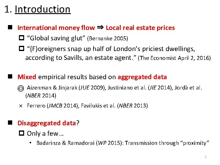 """1. Introduction n International money flow ⇒ Local real estate prices p """"Global saving"""
