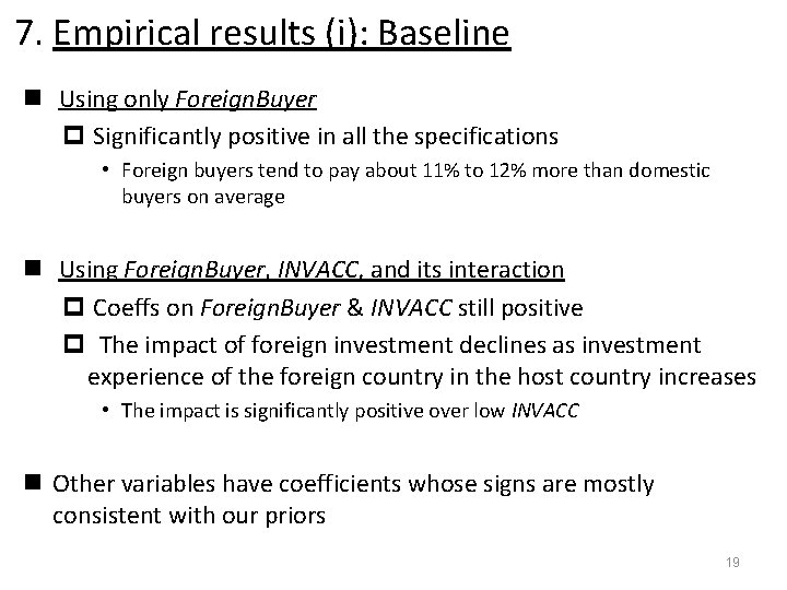 7. Empirical results (i): Baseline n Using only Foreign. Buyer p Significantly positive in