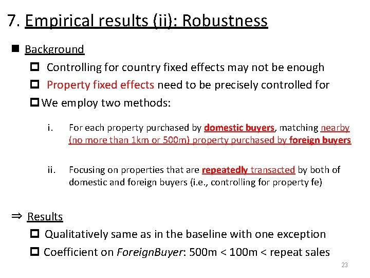 7. Empirical results (ii): Robustness n Background p Controlling for country fixed effects may