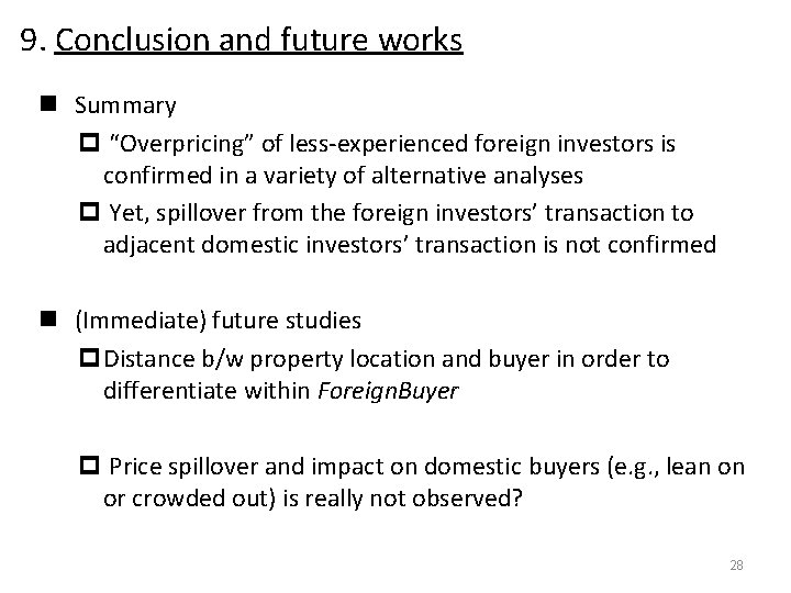 """9. Conclusion and future works n Summary p """"Overpricing"""" of less-experienced foreign investors is"""