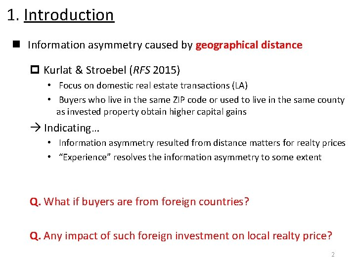 1. Introduction n Information asymmetry caused by geographical distance p Kurlat & Stroebel (RFS