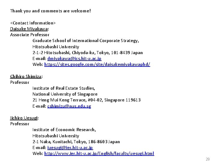 Thank you and comments are welcome! <Contact Information> Daisuke Miyakawa: Associate Professor Graduate School