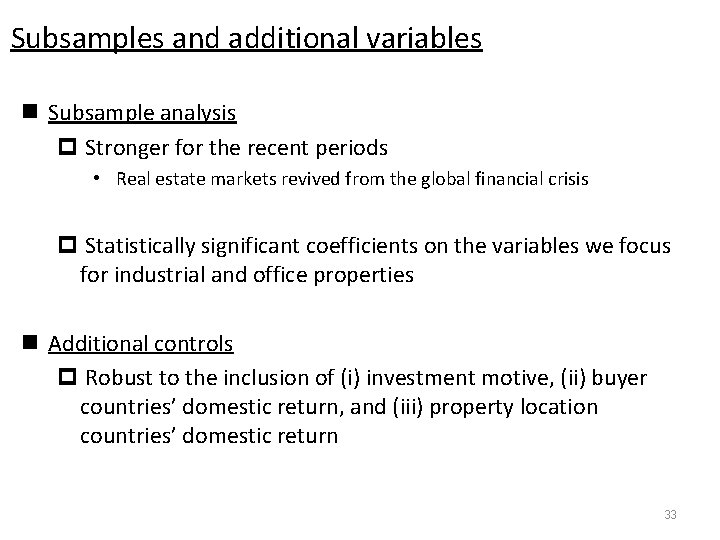 Subsamples and additional variables n Subsample analysis p Stronger for the recent periods •