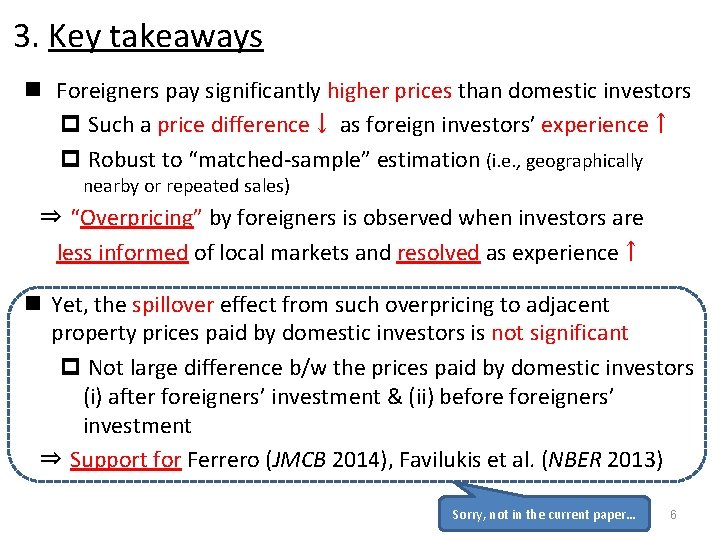 3. Key takeaways n Foreigners pay significantly higher prices than domestic investors p Such
