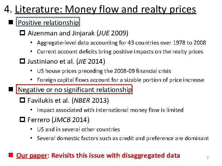 4. Literature: Money flow and realty prices n Positive relationship p Aizenman and Jinjarak