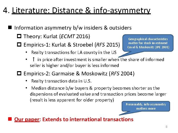 4. Literature: Distance & info-asymmetry n Information asymmetry b/w insiders & outsiders p Theory: