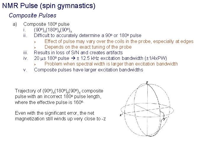 NMR Pulse (spin gymnastics) Composite Pulses a) Composite 180 o pulse i. (90 o)x(180