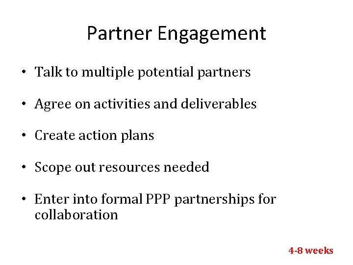 Partner Engagement • Talk to multiple potential partners • Agree on activities and deliverables