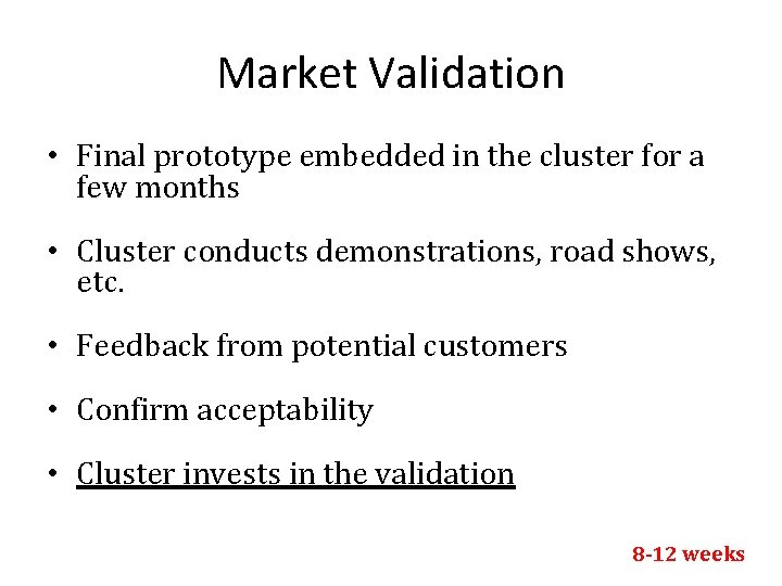 Market Validation • Final prototype embedded in the cluster for a few months •