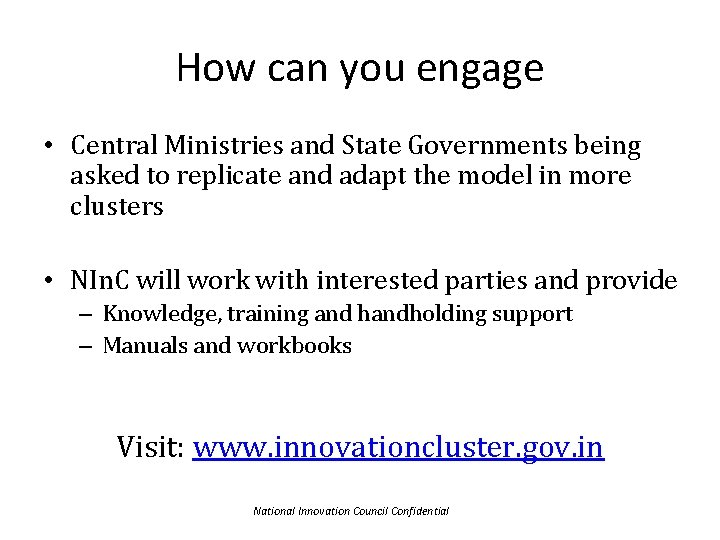 How can you engage • Central Ministries and State Governments being asked to replicate