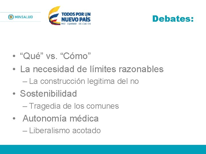 """Debates: • """"Qué"""" vs. """"Cómo"""" • La necesidad de límites razonables – La construcción"""