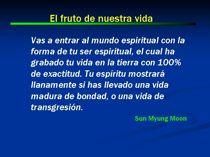 El fruto de nuestra vida Vas a entrar al mundo espiritual con la forma