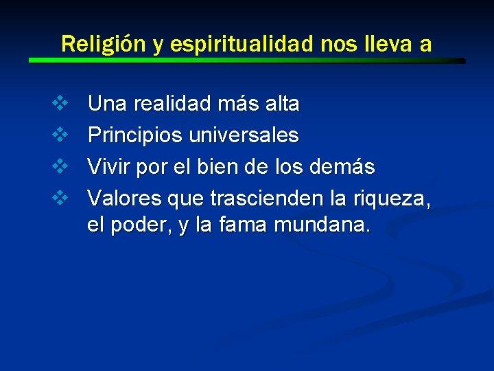Religión y espiritualidad nos lleva a v v Una realidad más alta Principios universales