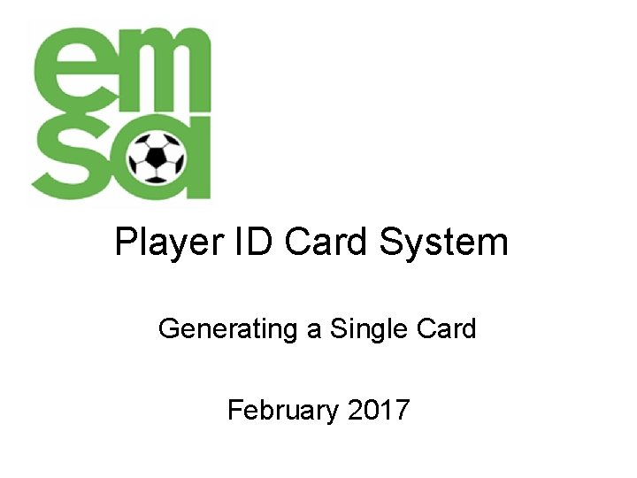 Player ID Card System Generating a Single Card February 2017
