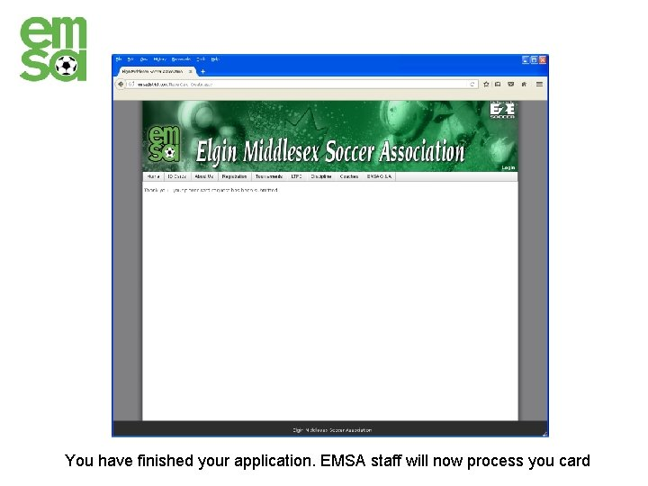 You have finished your application. EMSA staff will now process you card