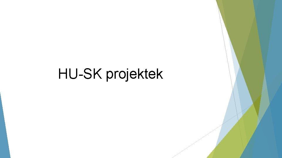 HU-SK projektek