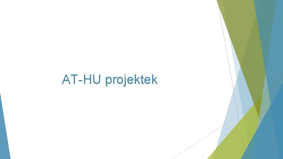 AT-HU projektek