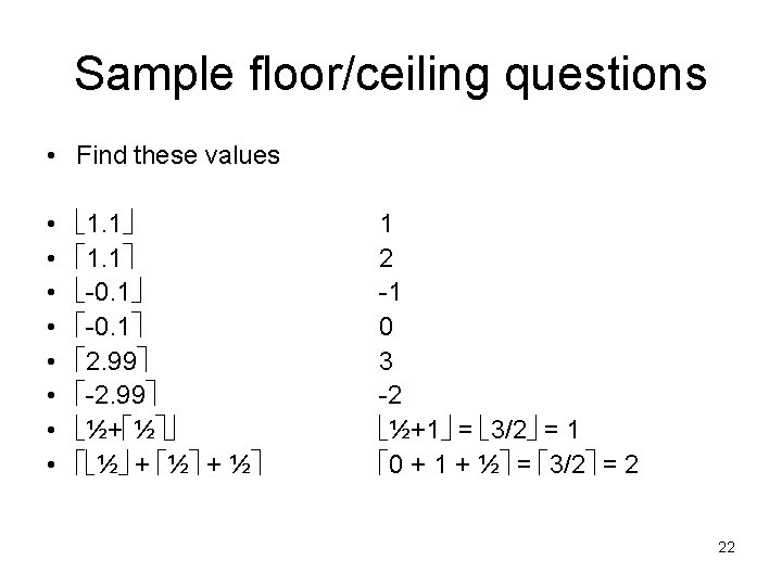 Sample floor/ceiling questions • Find these values • • 1. 1 -0. 1 2.