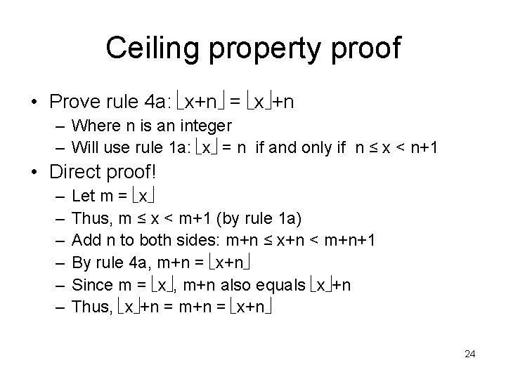 Ceiling property proof • Prove rule 4 a: x+n = x +n – Where