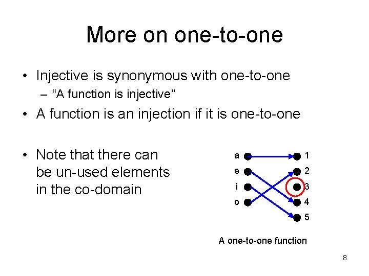 """More on one-to-one • Injective is synonymous with one-to-one – """"A function is injective"""""""