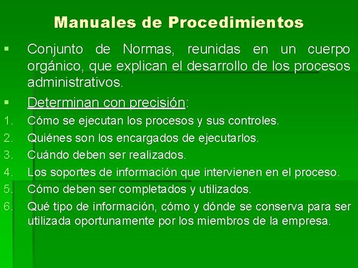 Manuales de Procedimientos § § 1. 2. 3. 4. 5. 6. Conjunto de Normas,