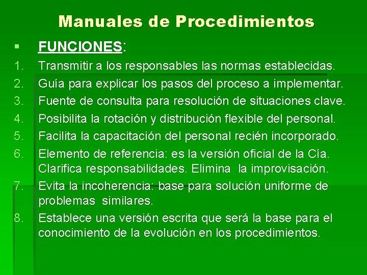 § 1. 2. 3. 4. 5. 6. 7. 8. Manuales de Procedimientos FUNCIONES: Transmitir