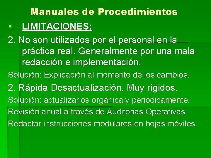 Manuales de Procedimientos § LIMITACIONES: 2. No son utilizados por el personal en la