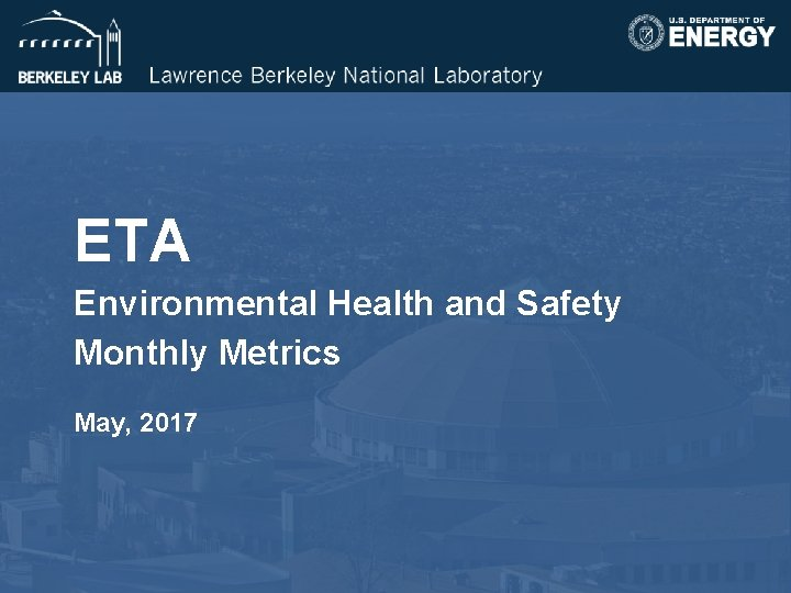 ETA Environmental Health and Safety Monthly Metrics May, 2017