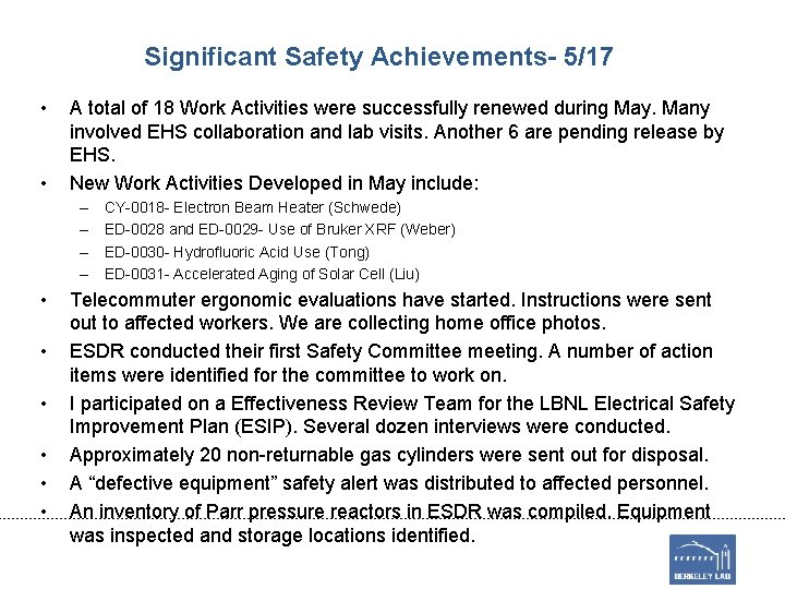 Significant Safety Achievements- 5/17 • • A total of 18 Work Activities were successfully