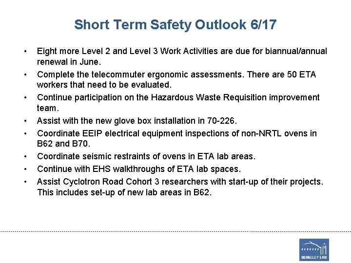 Short Term Safety Outlook 6/17 • • Eight more Level 2 and Level 3