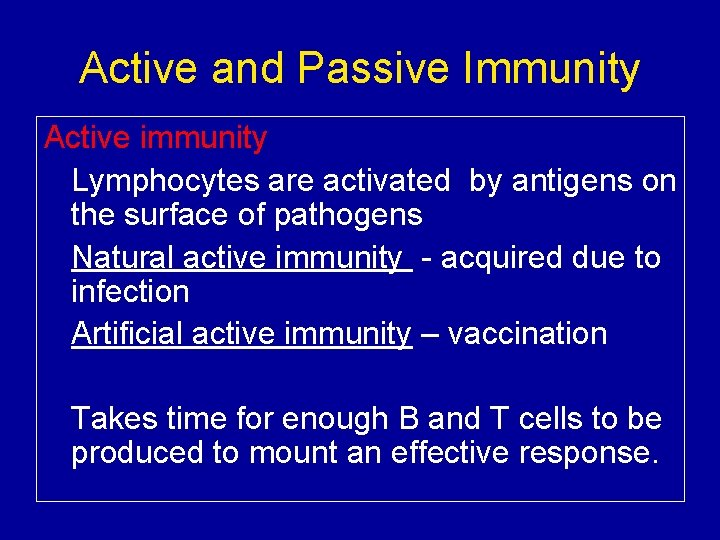 Active and Passive Immunity Active immunity Lymphocytes are activated by antigens on the surface