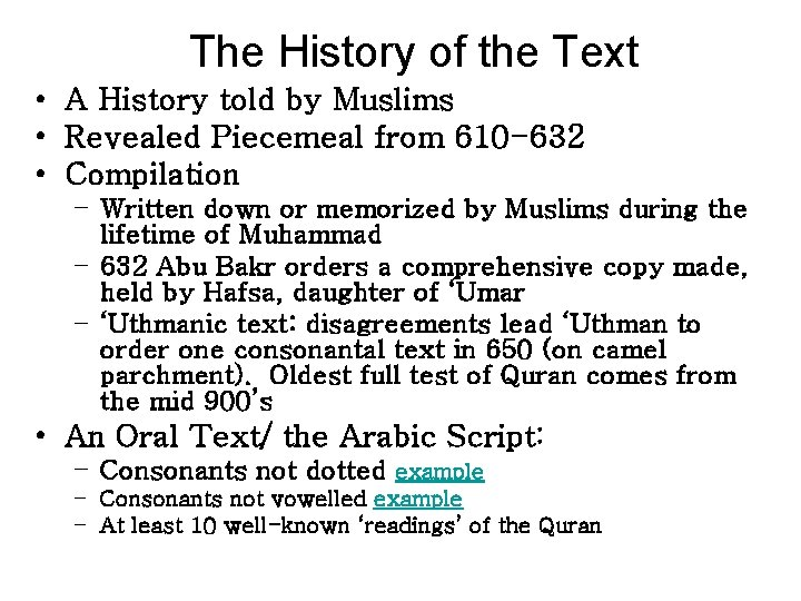 The History of the Text • A History told by Muslims • Revealed Piecemeal