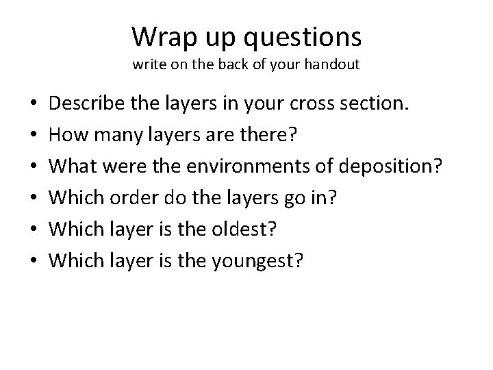 Wrap up questions write on the back of your handout • • • Describe