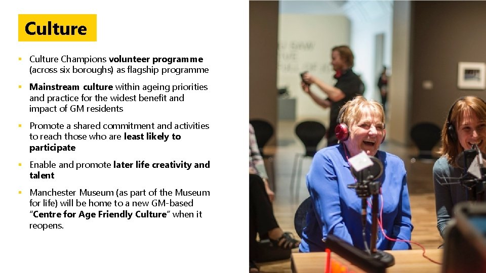 Culture § Culture Champions volunteer programme (across six boroughs) as flagship programme § Mainstream