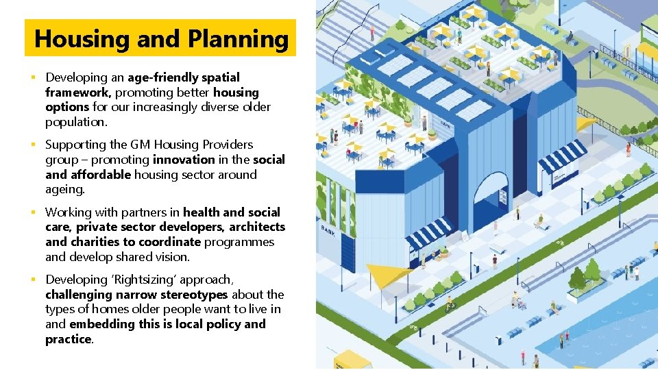 Housing and Planning § Developing an age-friendly spatial framework, promoting better housing options for
