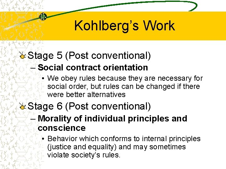 Kohlberg's Work Stage 5 (Post conventional) – Social contract orientation • We obey rules