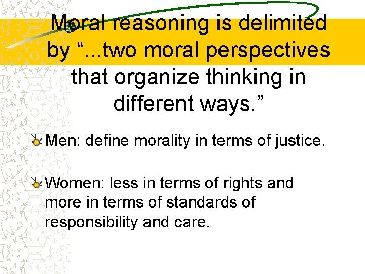 """Moral reasoning is delimited by """". . . two moral perspectives that organize thinking"""