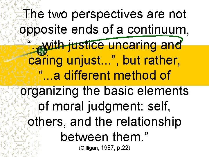 """The two perspectives are not opposite ends of a continuum, """". . . with"""