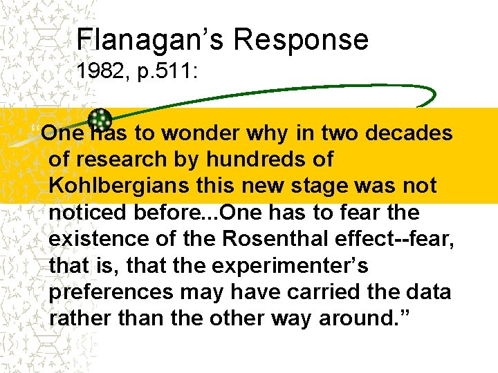 """Flanagan's Response 1982, p. 511: """"One has to wonder why in two decades of"""